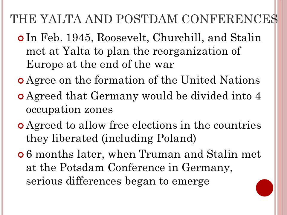 THE YALTA AND POSTDAM CONFERENCES