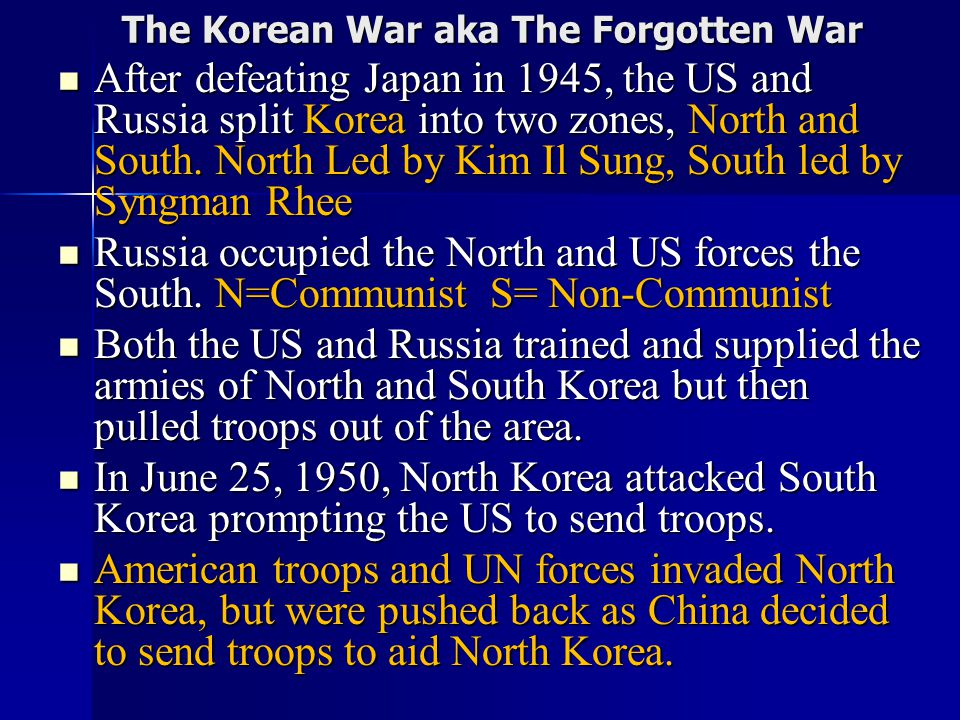 The Korean War aka The Forgotten War