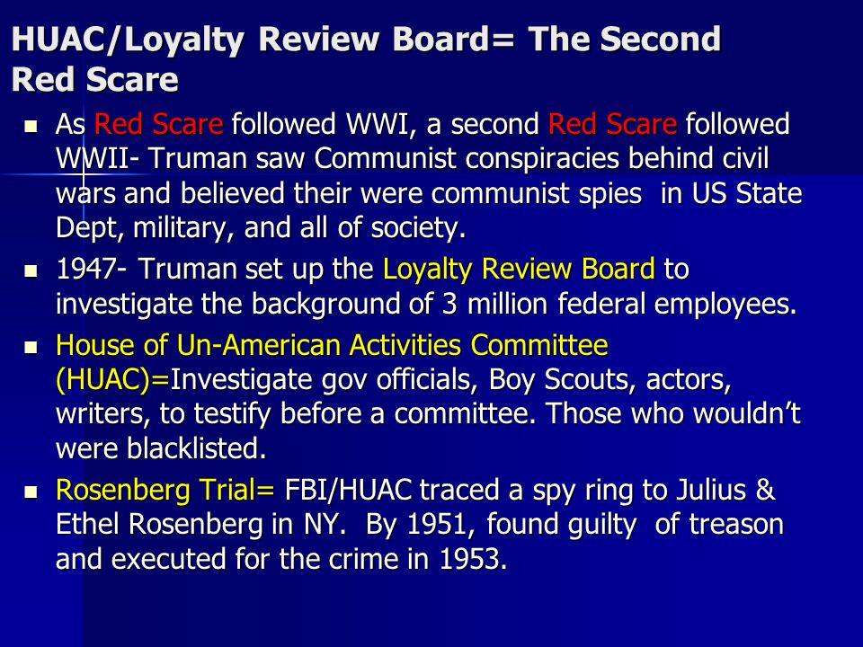 HUAC/Loyalty Review Board= The Second Red Scare