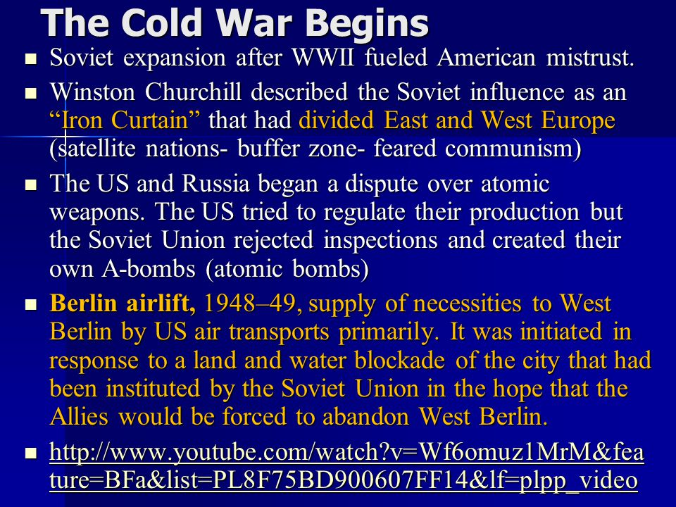 The Cold War Begins Soviet expansion after WWII fueled American mistrust.
