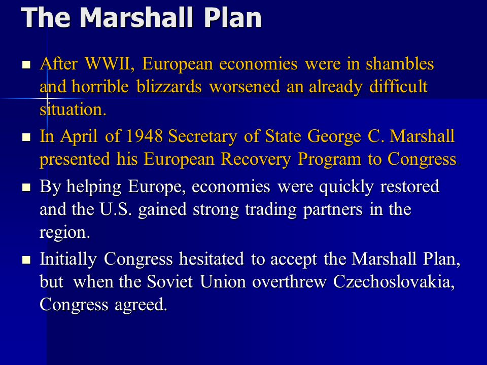 The Marshall Plan After WWII, European economies were in shambles and horrible blizzards worsened an already difficult situation.