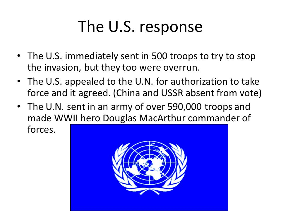 The U.S. response The U.S. immediately sent in 500 troops to try to stop the invasion, but they too were overrun.
