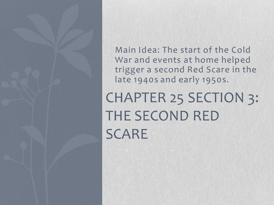 Chapter 25 Section 3: The Second Red Scare