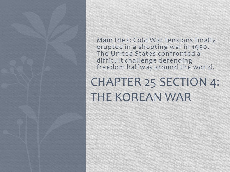 Chapter 25 Section 4: The Korean War