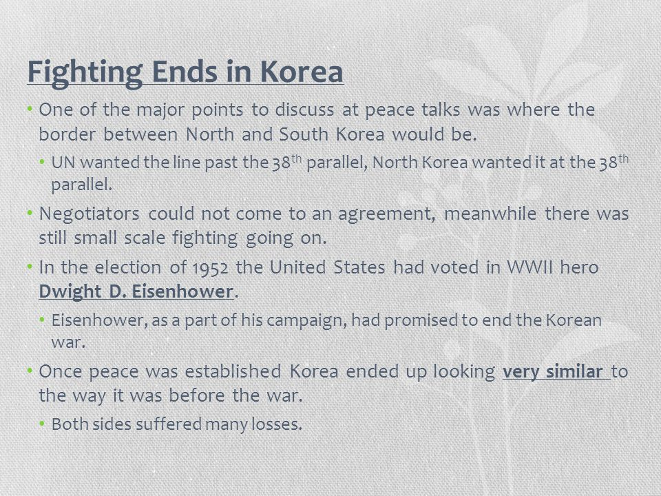Fighting Ends in Korea One of the major points to discuss at peace talks was where the border between North and South Korea would be.