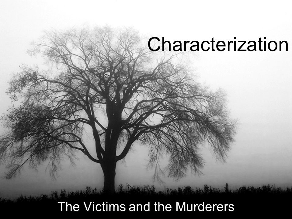 The Victims and the Murderers