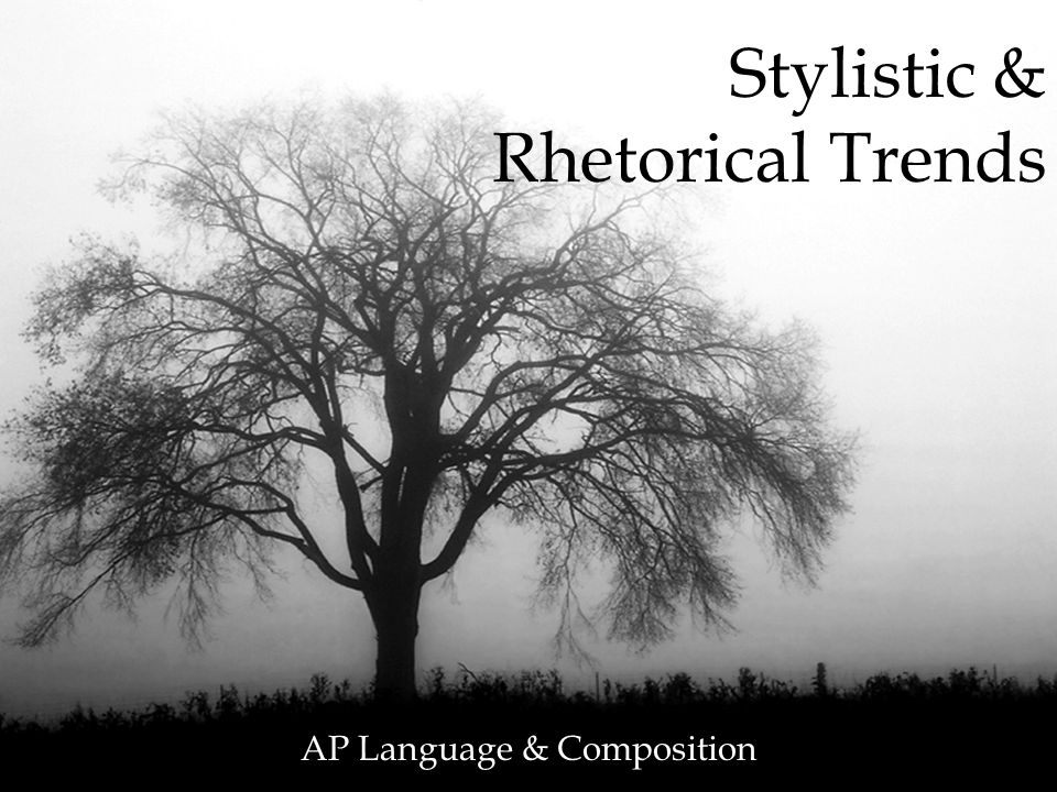 Stylistic & Rhetorical Trends