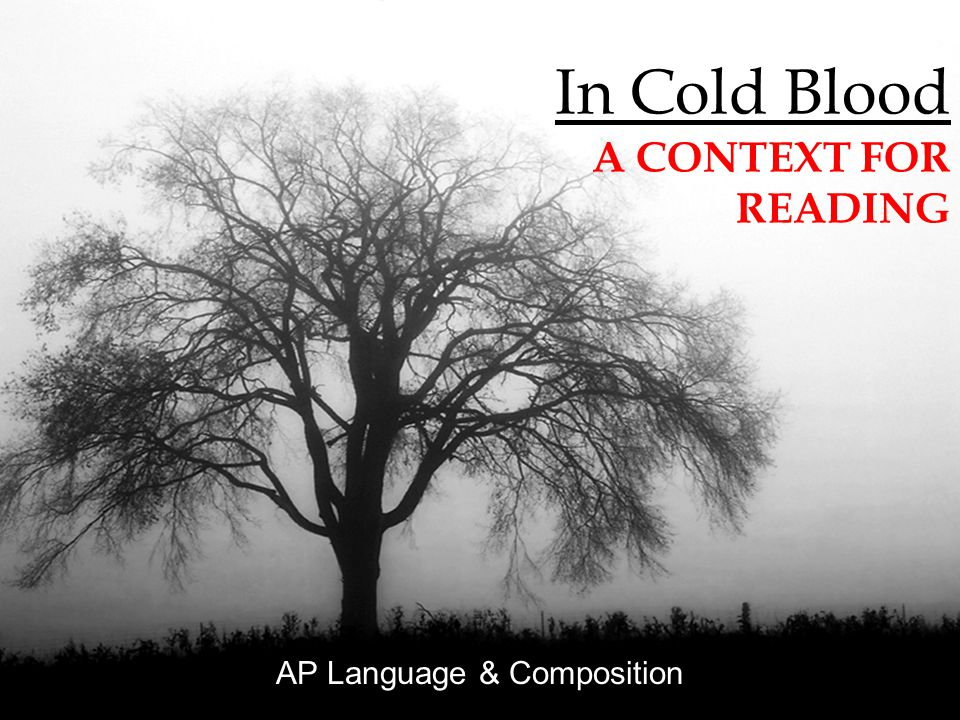 In Cold Blood A CONTEXT FOR READING