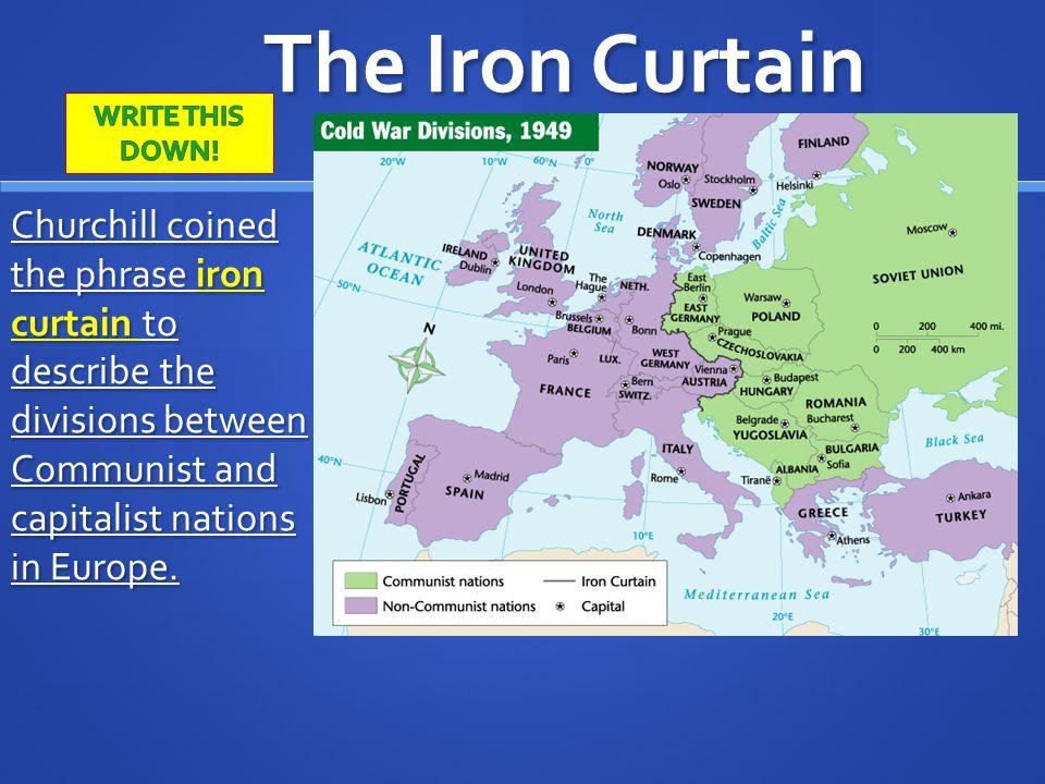 The Iron Curtain WRITE THIS DOWN!