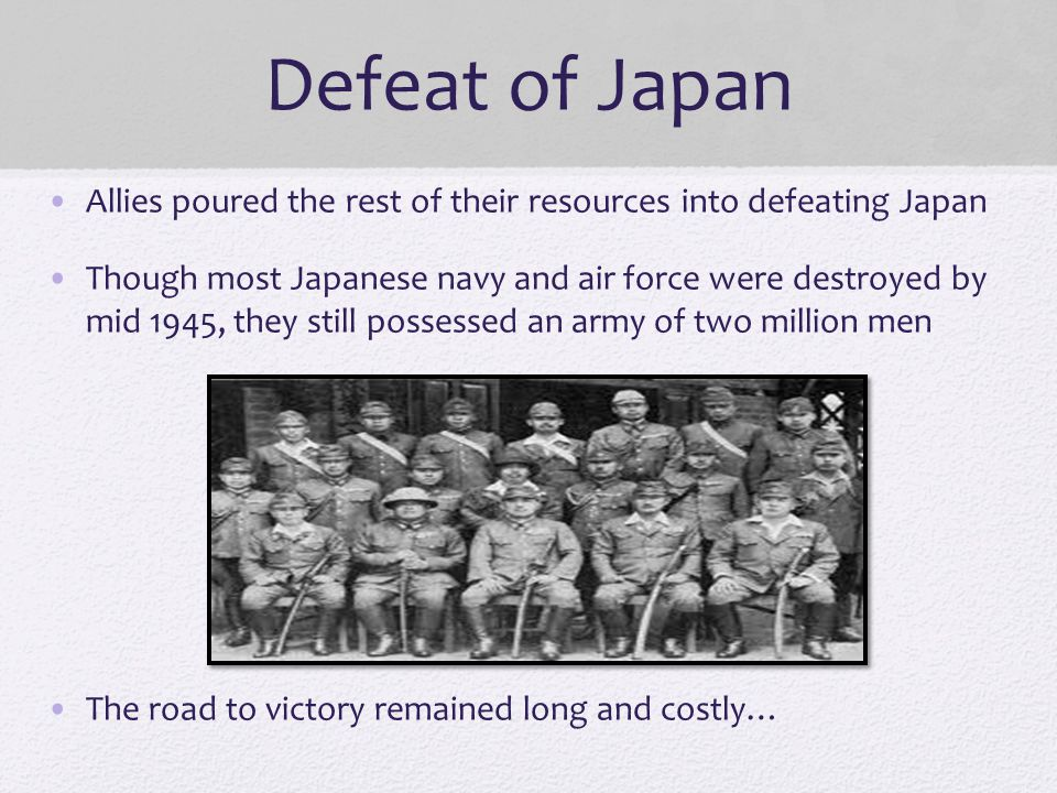 Defeat of Japan Allies poured the rest of their resources into defeating Japan.