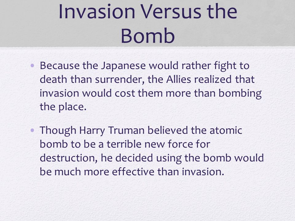 Invasion Versus the Bomb