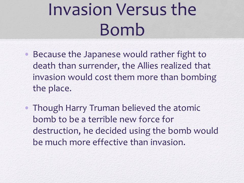 Invasion Versus the Bomb