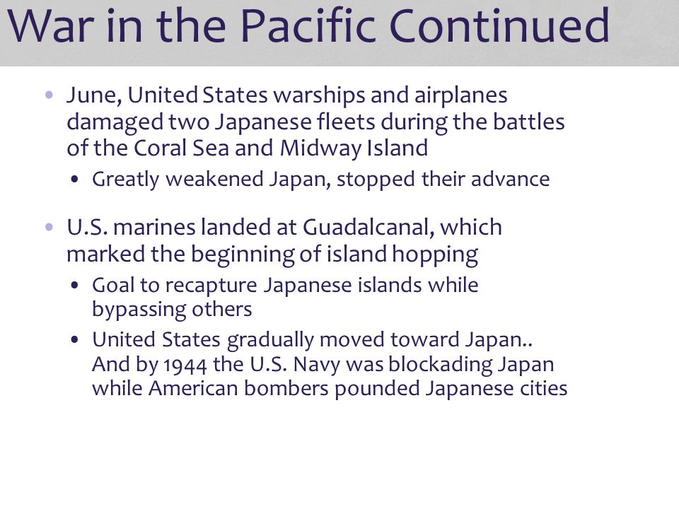 War in the Pacific Continued