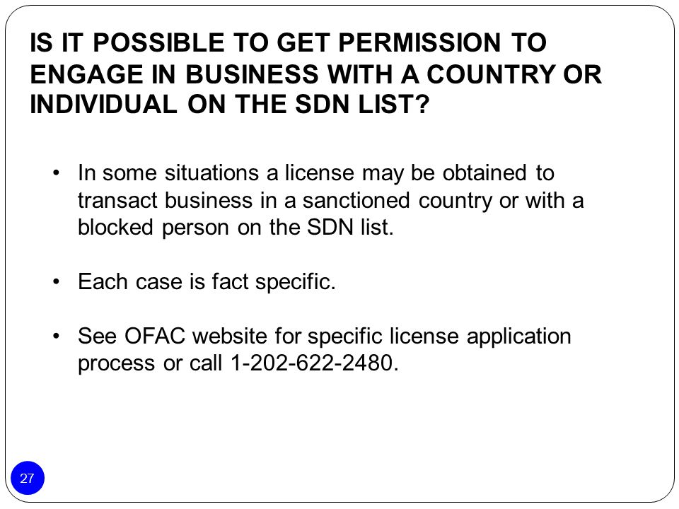 IS IT POSSIBLE TO GET PERMISSION TO ENGAGE IN BUSINESS WITH A COUNTRY OR INDIVIDUAL ON THE SDN LIST