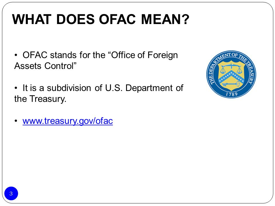 WHAT DOES OFAC MEAN OFAC stands for the Office of Foreign Assets Control It is a subdivision of U.S. Department of the Treasury.