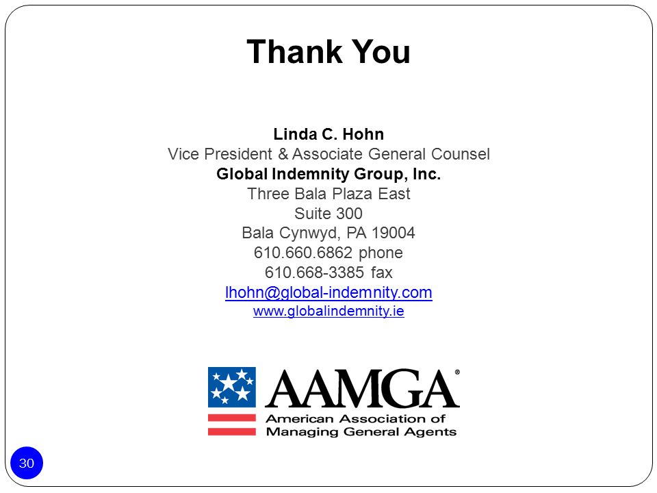 Thank You Linda C. Hohn Vice President & Associate General Counsel