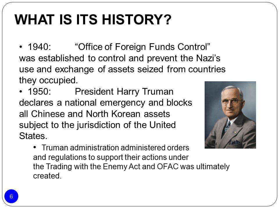 WHAT IS ITS HISTORY 1940: Office of Foreign Funds Control
