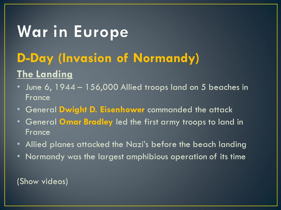 War in Europe D-Day (Invasion of Normandy) The Landing