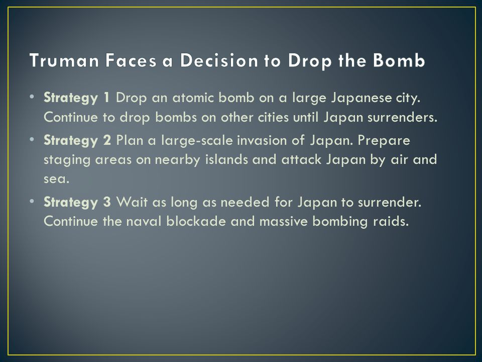 Truman Faces a Decision to Drop the Bomb