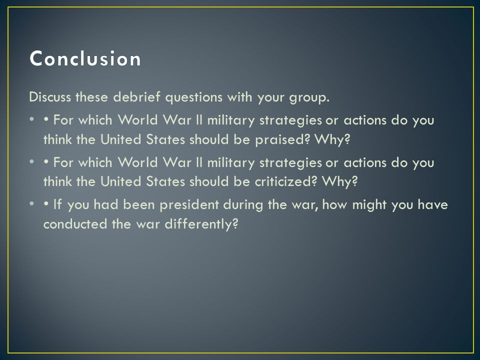 Conclusion Discuss these debrief questions with your group.