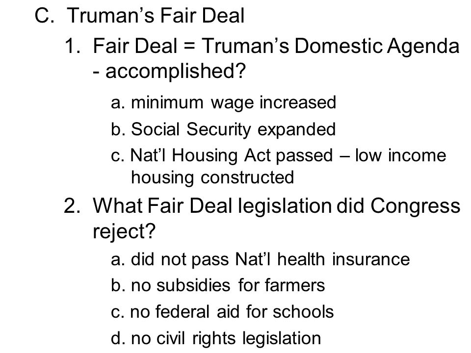 1. Fair Deal = Truman's Domestic Agenda - accomplished