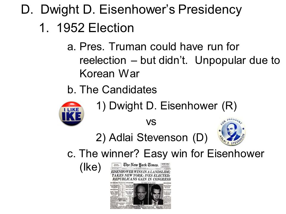 D. Dwight D. Eisenhower's Presidency 1. 1952 Election
