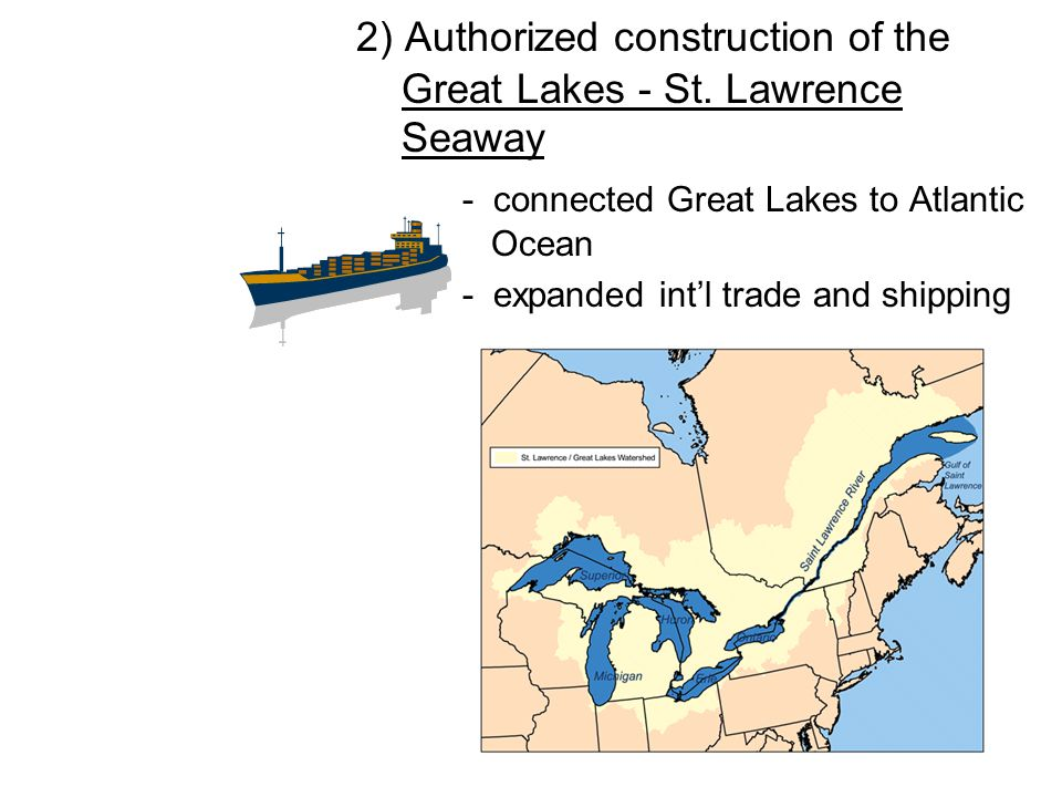 2) Authorized construction of the Great Lakes - St. Lawrence Seaway