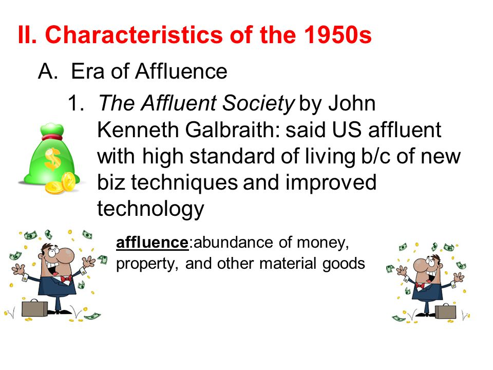 II. Characteristics of the 1950s A. Era of Affluence