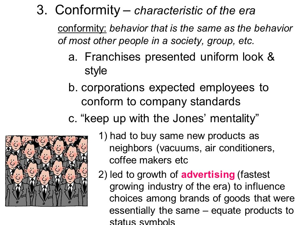 3. Conformity – characteristic of the era
