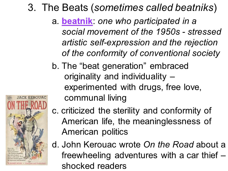 3. The Beats (sometimes called beatniks)