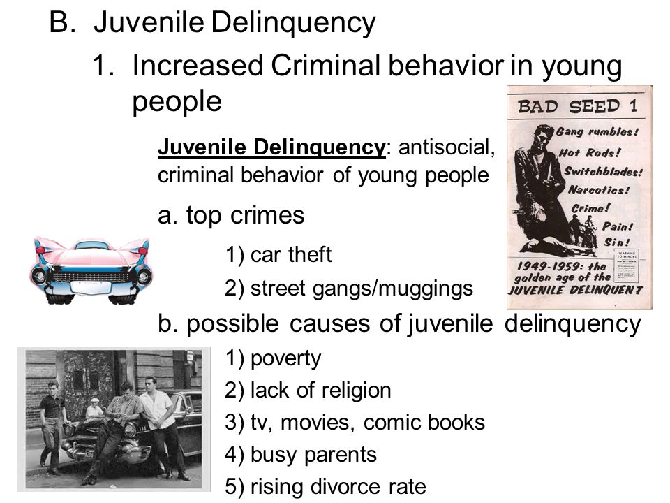 B. Juvenile Delinquency 1. Increased Criminal behavior in young people