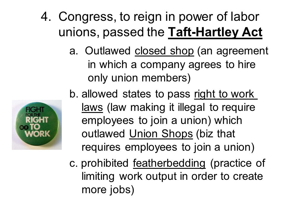 4. Congress, to reign in power of labor