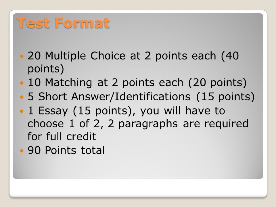 Test Format 20 Multiple Choice at 2 points each (40 points)