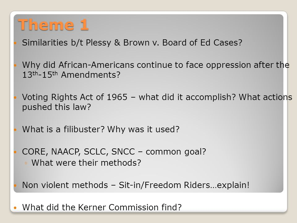 Theme 1 Similarities b/t Plessy & Brown v. Board of Ed Cases