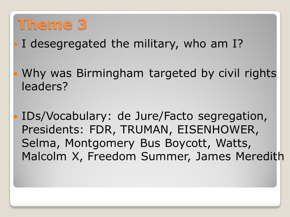 Theme 3 I desegregated the military, who am I