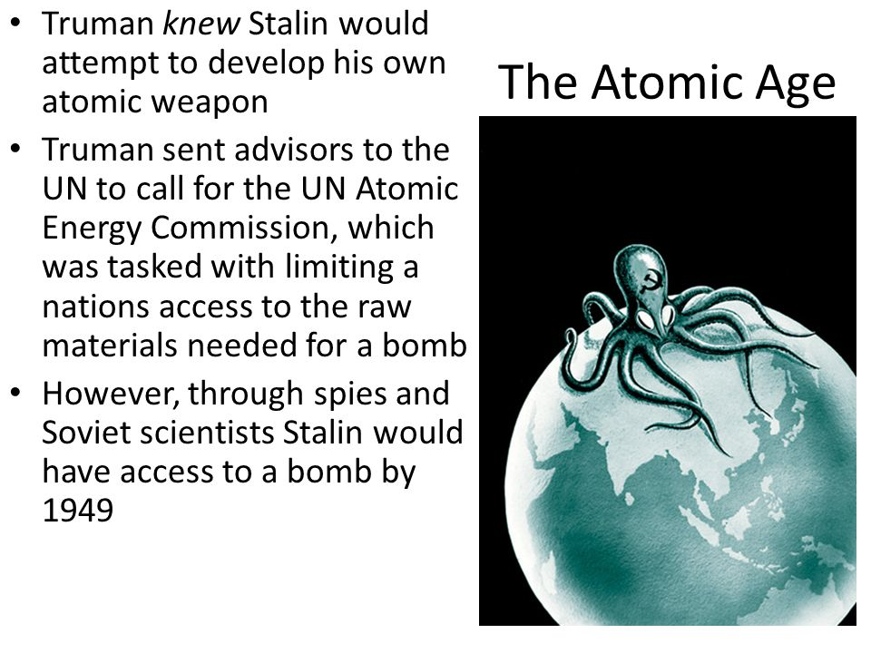 Truman knew Stalin would attempt to develop his own atomic weapon