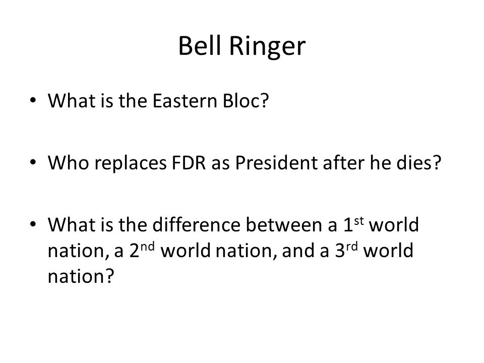 Bell Ringer What is the Eastern Bloc
