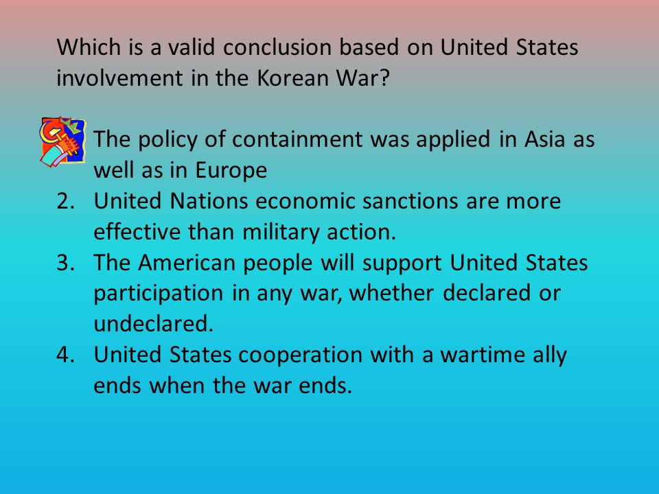 Which is a valid conclusion based on United States involvement in the Korean War