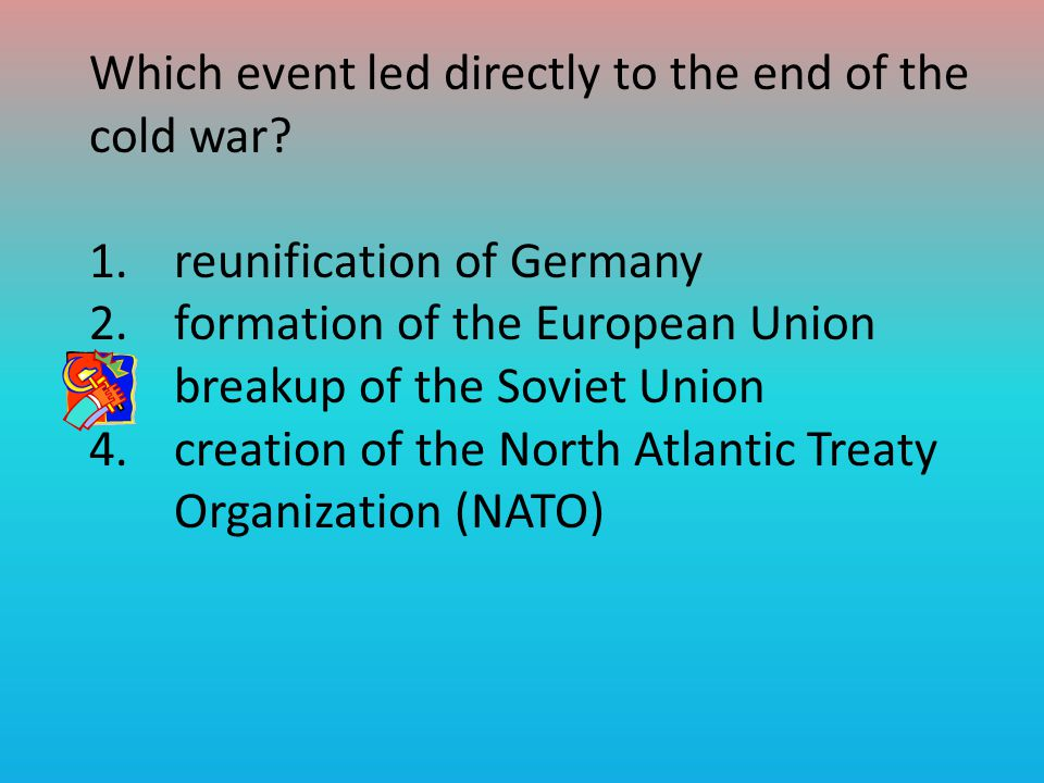 Which event led directly to the end of the cold war