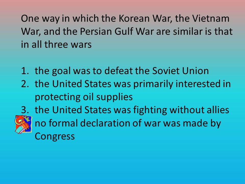 One way in which the Korean War, the Vietnam War, and the Persian Gulf War are similar is that in all three wars