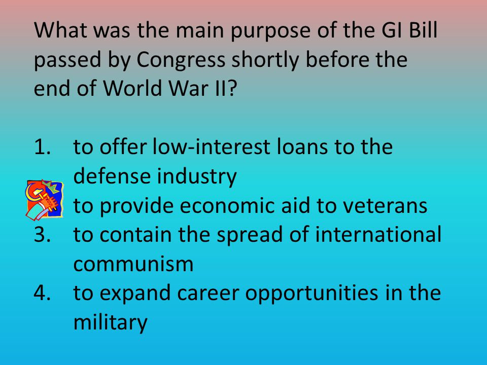 What was the main purpose of the GI Bill passed by Congress shortly before the end of World War II