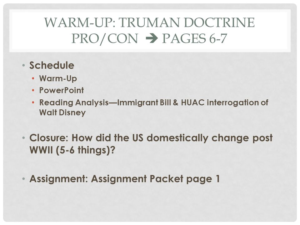 Warm-Up: Truman doctrine pro/con  pages 6-7