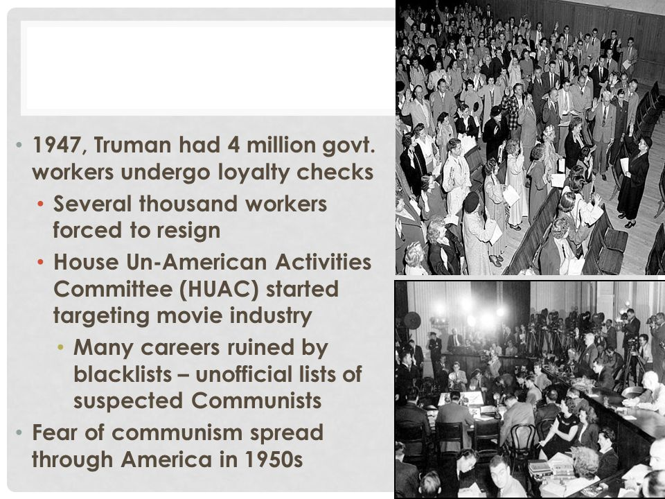 1947, Truman had 4 million govt. workers undergo loyalty checks