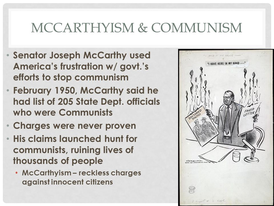 the hunt for communism during the mccarthyism in america The term was first used to describe the methods used my senator joseph mccarthy during the 1950s to fight communism mccarthy witch hunt american fear during.