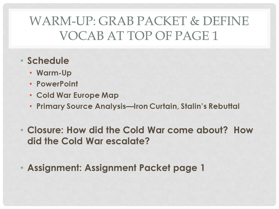 Warm-Up: Grab Packet & Define vocab at top of page 1