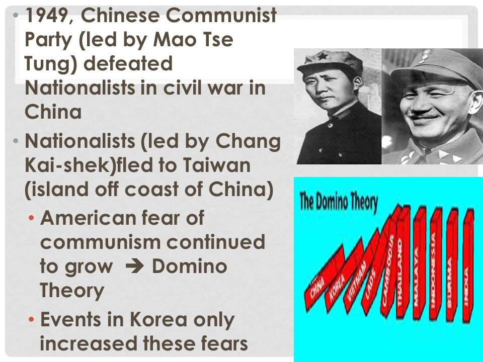 1949, Chinese Communist Party (led by Mao Tse Tung) defeated Nationalists in civil war in China