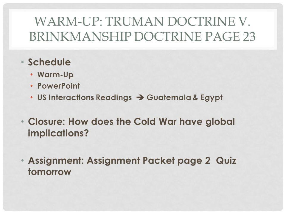 Warm-Up: Truman Doctrine v. brinkmanship doctrine page 23
