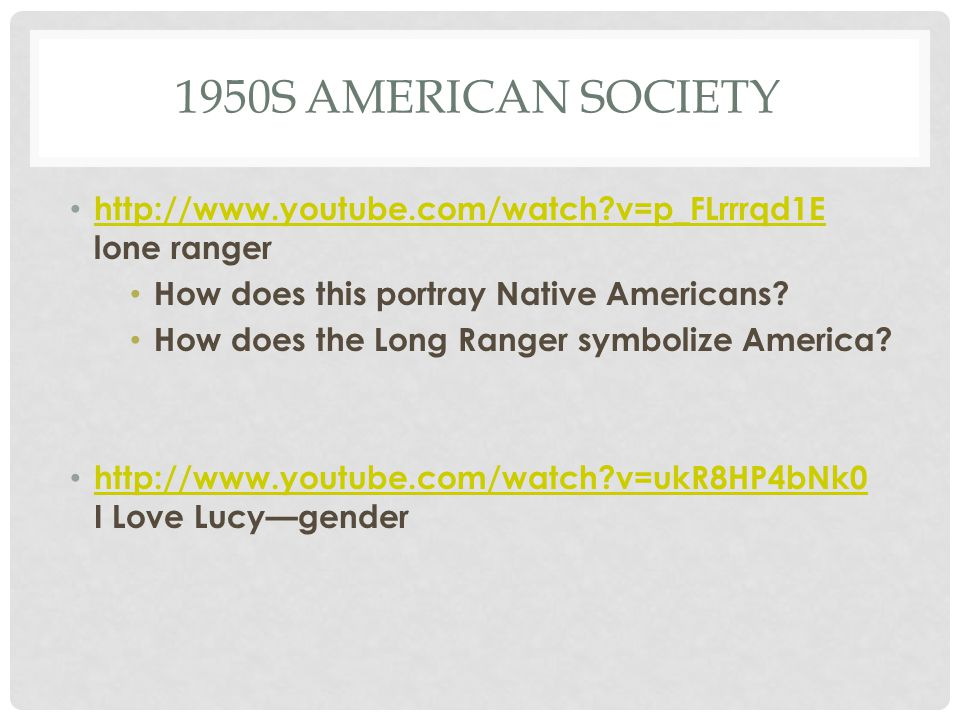 1950s American society http://www.youtube.com/watch v=p_FLrrrqd1E lone ranger. How does this portray Native Americans