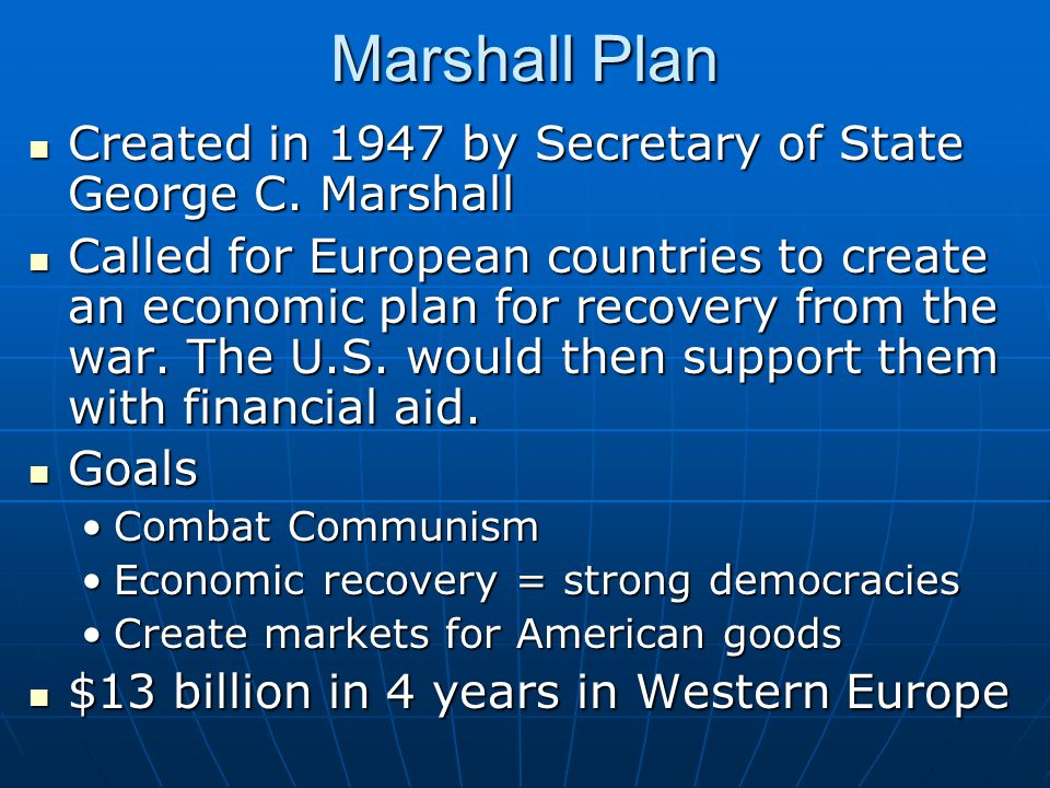Marshall Plan Created in 1947 by Secretary of State George C. Marshall