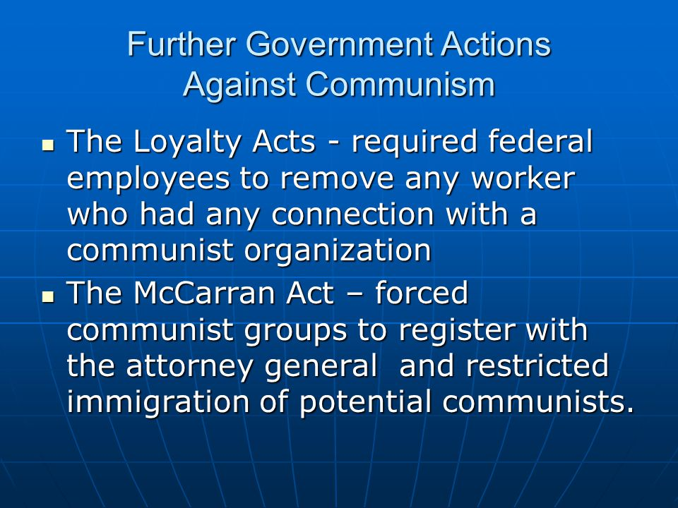 Further Government Actions Against Communism